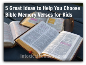 5 Great Ideas to Help You Choose Bible Memory Verses for Kids