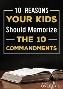 10 Reasons Why Your Kids Should Memorize the 10 Commandments