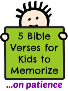 5 Bible Verses for Kids to Memorize on Patience
