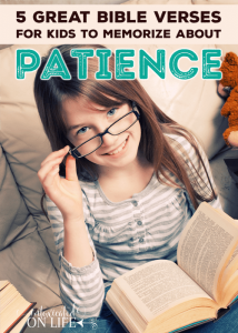 5 Great Bible Verses for Kids to Memorize About Patience