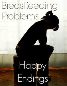 Breastfeeding Problems: A Happy Ending (Part 3 of 3)