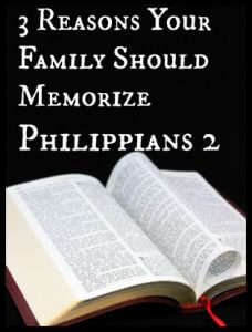 3 Reasons Your Family Should Memorize Philippians 2
