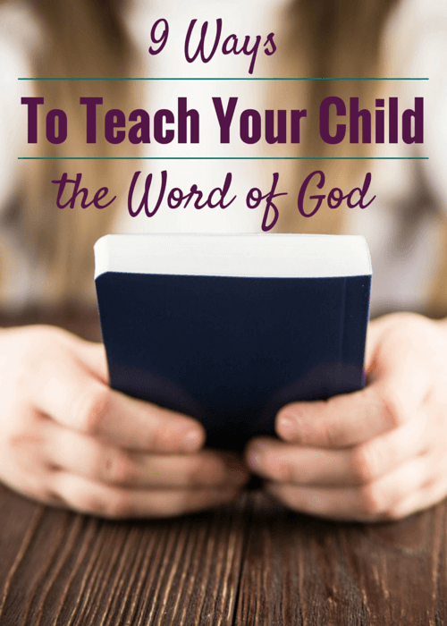 9 Ways to Teach Your Child the Word of God