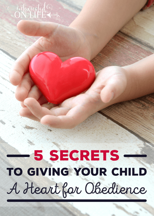 5 Secrets To Giving Your Child A Heart For Obedience