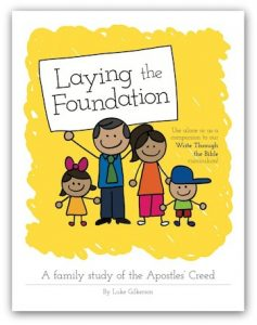 Laying the Foundation - Apostles' Creed Study for Families