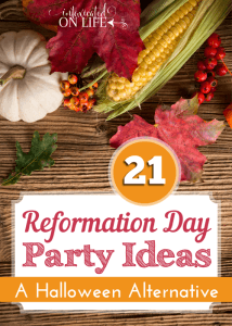 21ReformationDayPartyIdeas-AHalloweenAlternative