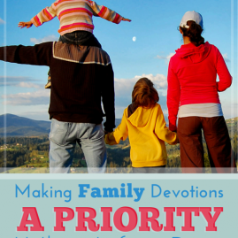 MakingFamilyDevotionsAPriorityWhenLifeIsBusy