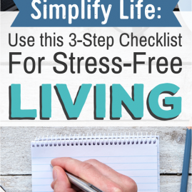 SImplify Life - Use This 3-Step Checklist For Stress-Free Living