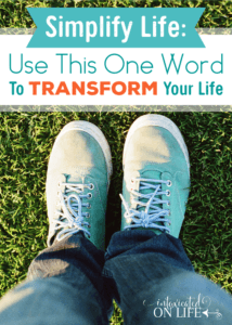 SimplifyLife-UseThisOneWordToTransformYourLife
