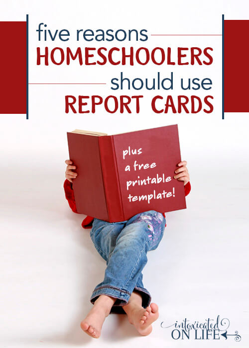 5 Reasons Homeschoolers Should Use Report Cards (Printable Report