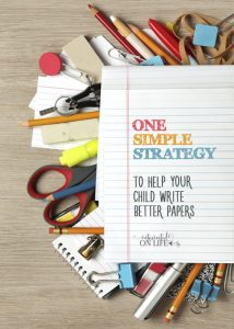 One Simple Strategy to Help Your Child Write Better Papers