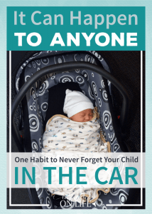 One habit to never forget your child in the car