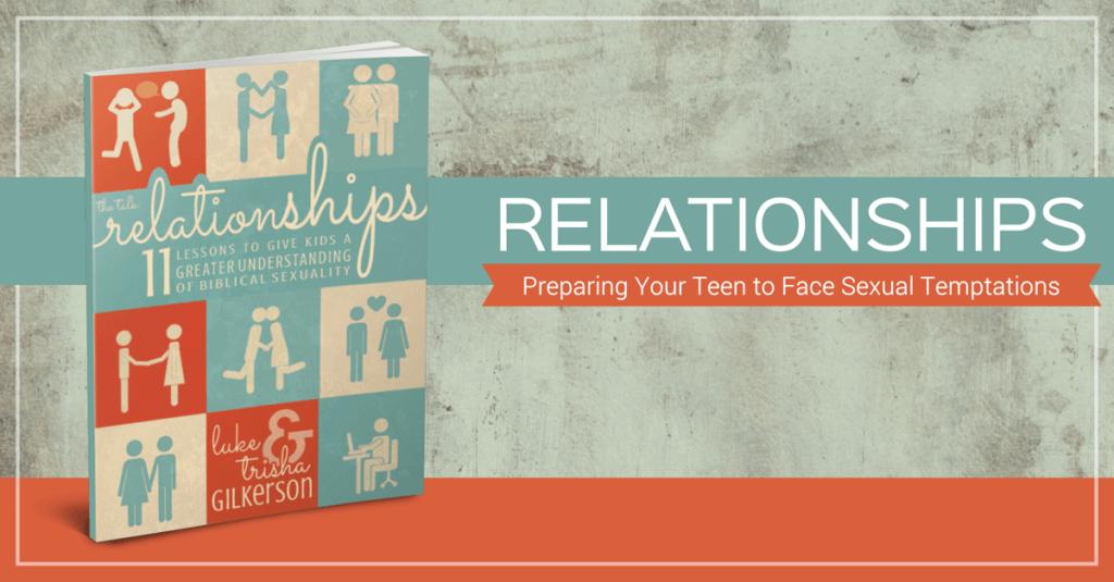 Relationships-PreparingYourTeenToFaceSexualTemptations-1200x627