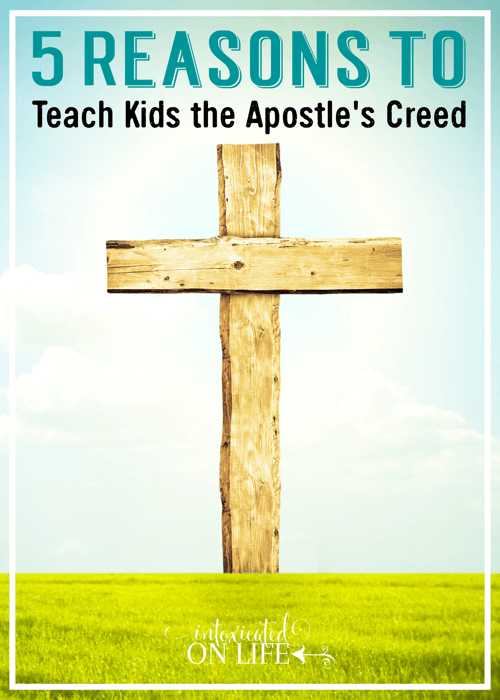 5 Reasons To Teach Kids The Apostles Creed