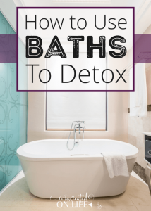 How to Use Baths to Detox
