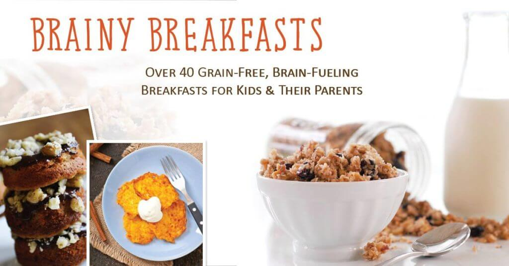 Brainy Breakfasts: Grain-Free, Brain-Fueling Breakfasts for Kids and ...