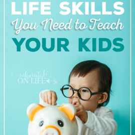 10 Essential Life Skills You Need to Teach Your Kids