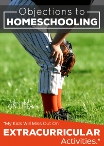 """Objections to Homeschooling: """"My kids will miss out on extracurricular activities"""""""