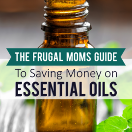 The Frugal Moms Guide to Saving Money on Essential Oils