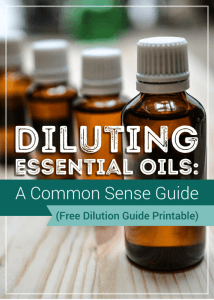 Diluting Essential Oils: A Common Sense Guide