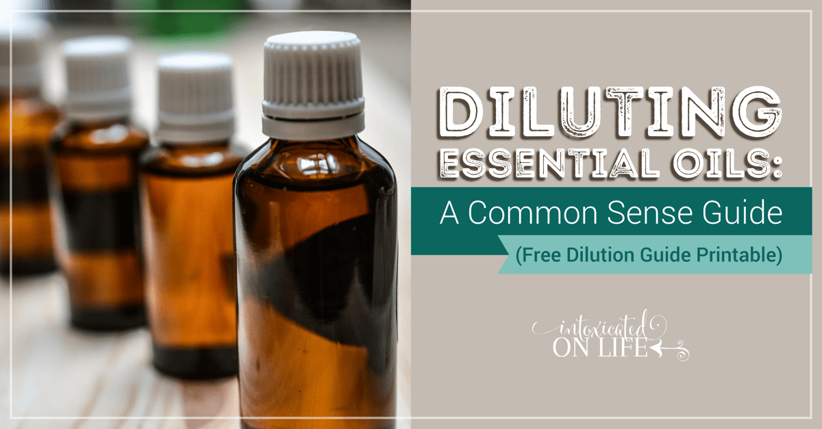 Diluting Essential Oils A Common Sense Guide Free Dilution Guide Printable