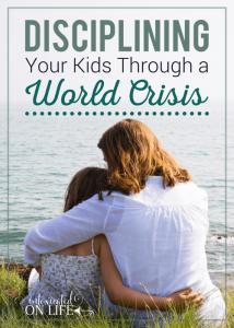 Discipling Your Kids Through a World Crisis