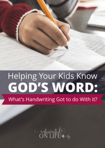 Helping Your Kids Know God's Word: What's Handwriting Got to Do with It?
