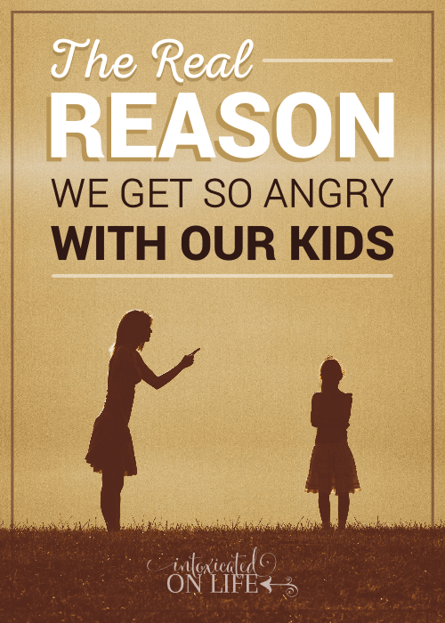 The Real Reason We Get So Angry With Our Kids