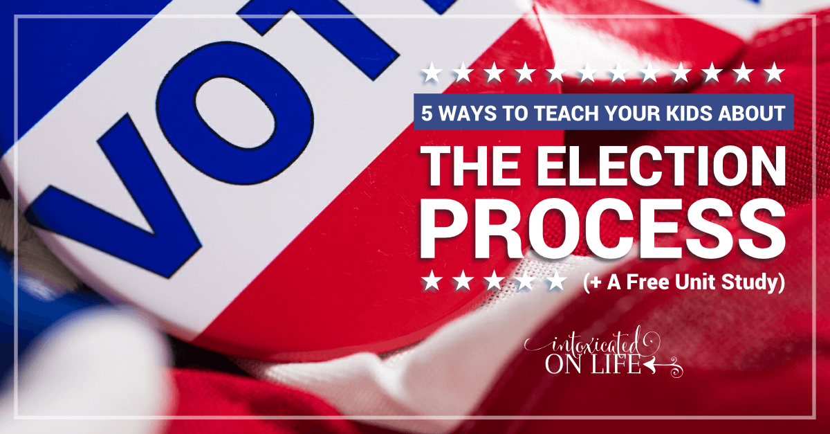 5 Ways to Teach Your Kids About the Election Process (+ a Free ...