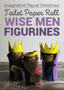 Imaginative Play at Christmas: Toilet Paper Roll Wise Men Figurines