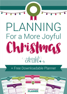 Planning for a More Joyful Christmas! {Free Downloadable Planner}