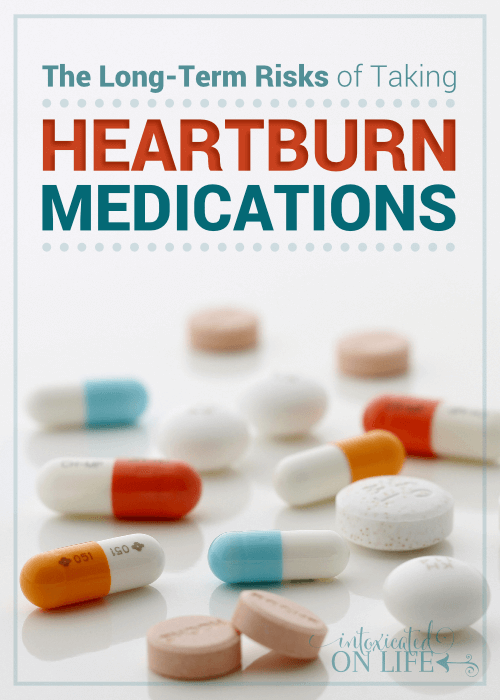 The Long Term Risks Of Taking Heartburn Medications