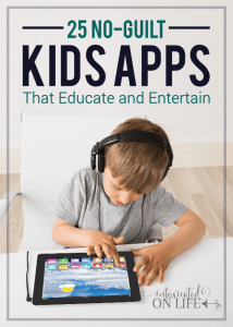 25 No-Guilt Kids Apps that Educate and Entertain