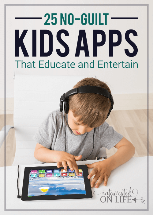 25 No Guilt Kids Apps That Educate And Entertain