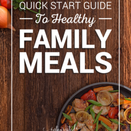 Quick Start Guide to Easy Healthy Meals (+ free planner to get you started!)