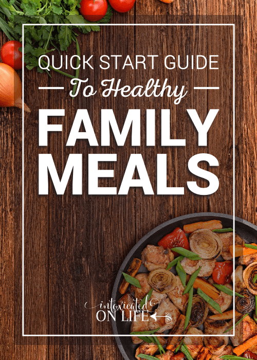 Quick Start Guide To Healthy Family Meals
