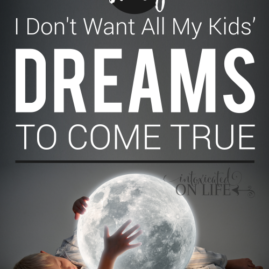 Why I Don't Want All My Kids' Dreams to Come True