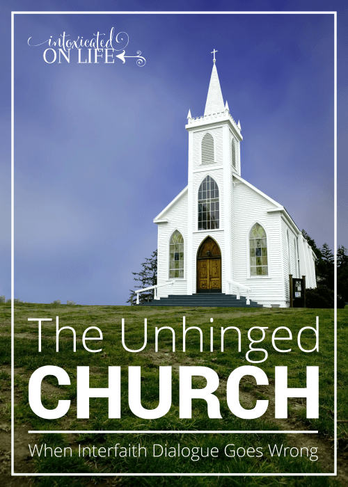 The Unhinged Church When Interfaith Dialogue Goes Wrong