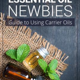 Essential Oil Newbies: Guide to Using Carrier Oils