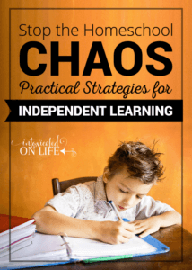 Stop the Homeschool Chaos: Practical Strategies for Independent Learning