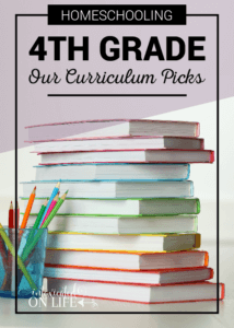 Homeschooling 4th Grade: Our Curriculum Picks