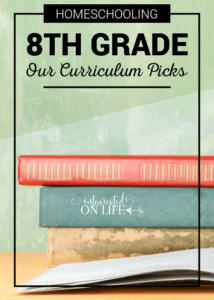 Homeschooling 8th Grade: Our Curriculum Picks