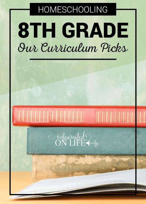 Homeschooling 8th Grade Our Curriculum Picks