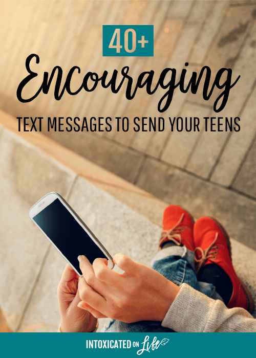 40 Encouraging Text Messages To Send Your Teen