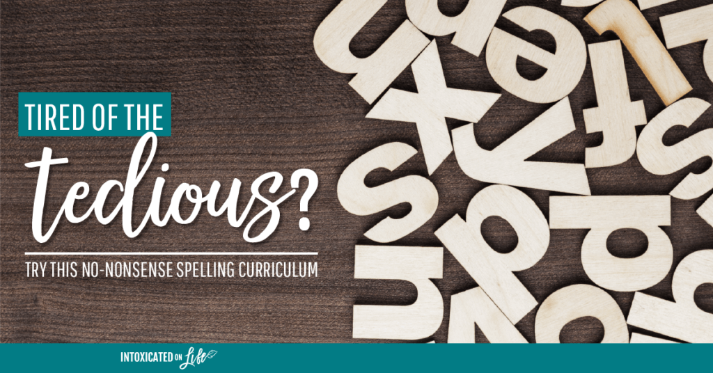 Tired Of The Tedious Try This No Nonsense Spelling Curriculum FB