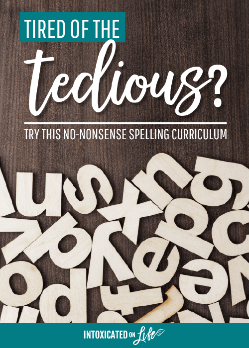Tired Of The Tedious Try This No Nonsense Spelling Curriculum