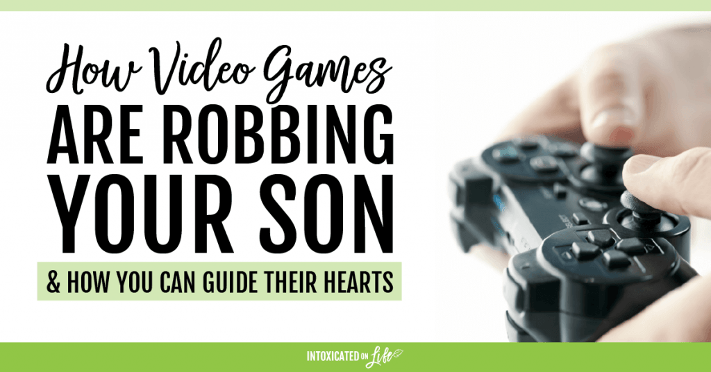 How Video Games Are Robbing Your Son And How To Guide Their Hearts FB