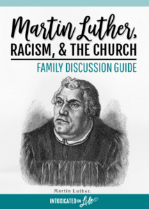 Martin Luther, Racism, and the Church: Family Discussion Guide