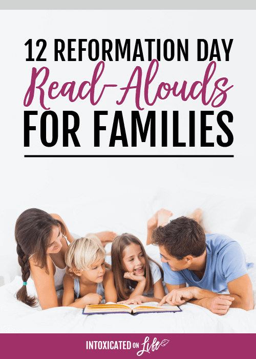 12 Reformation Day Read Alouds For Families