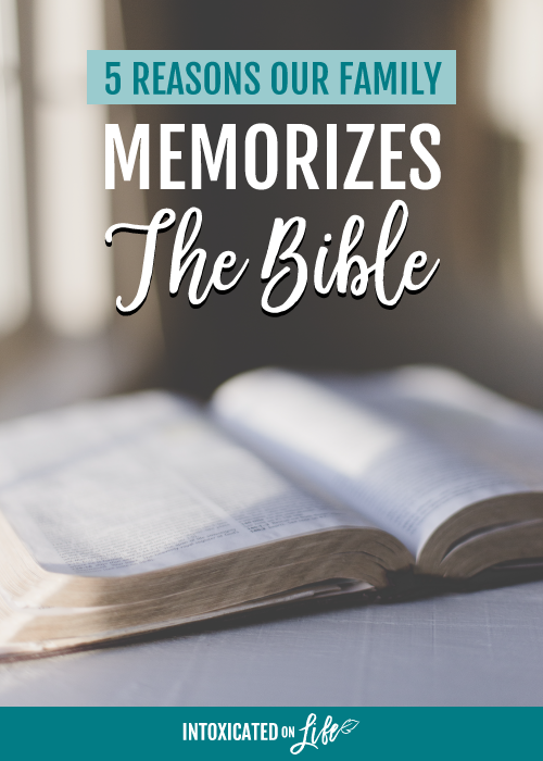 5 Reasons Our Family Memorizes the Bible